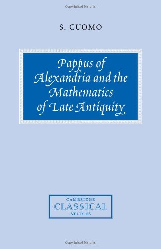 9780521036894: Pappus of Alexandria and the Mathematics of Late Antiquity (Cambridge Classical Studies)