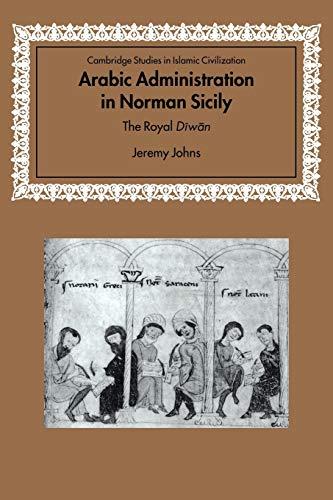 9780521037020: Arabic Administration in Norman Sicily: The Royal Diwan (Cambridge Studies in Islamic Civilization)