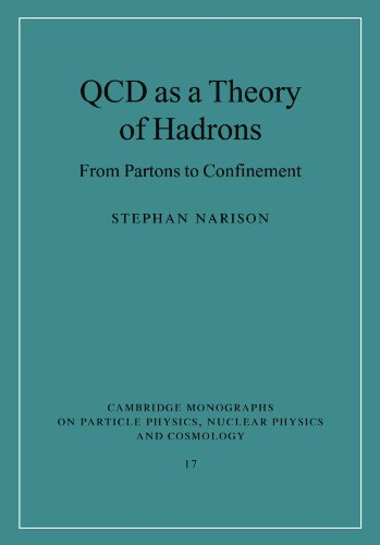 QCD as a Theory of Hadrons: From Partons to Confinement (Cambridge Monographs on Particle Physics, ...
