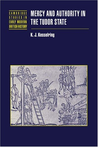 Mercy and Authority in the Tudor State: Kesselring, K. J.