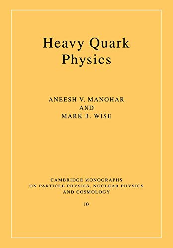 Heavy Quark Physics: Manohar, Aneesh Vasant