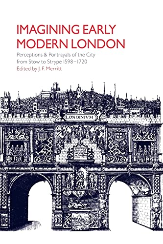 9780521037587: Imagining Early Modern London: Perceptions and Portrayals of the City from Stow to Strype, 1598-1720
