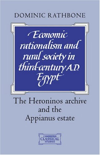 9780521037631: Economic Rationalism and Rural Society in Third-Century AD Egypt: The Heroninos Archive and the Appianus Estate