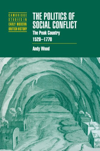 The Politics of Social Conflict: The Peak Country, 1520 1770: Andy Wood