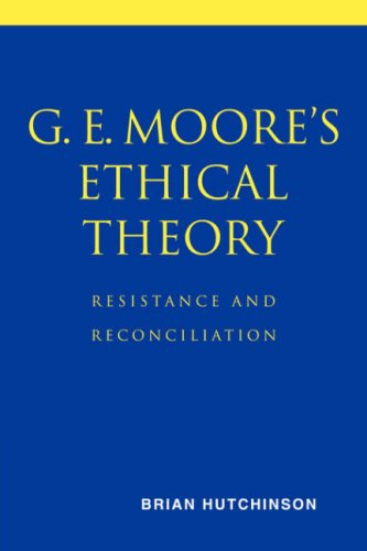 9780521037822: G. E. Moore's Ethical Theory: Resistance and Reconciliation