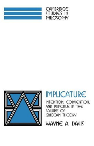 9780521038065: Implicature: Intention, Convention, and Principle in the Failure of Gricean Theory (Cambridge Studies in Philosophy)