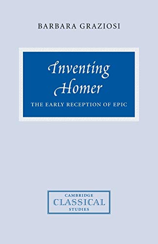 9780521038133: Inventing Homer: The Early Reception of Epic (Cambridge Classical Studies)