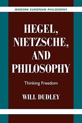 9780521038867: Hegel, Nietzsche, and Philosophy: Thinking Freedom (Modern European Philosophy)