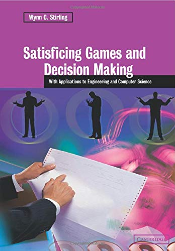 9780521038911: Satisficing Games and Decision Making: With Applications to Engineering and Computer Science