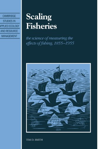 9780521038966: Scaling Fisheries: The Science of Measuring the Effects of Fishing, 1855-1955 (Cambridge Studies in Applied Ecology and Resource Management)