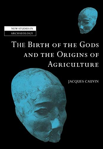 9780521039086: The Birth of the Gods and the Origins of Agriculture (New Studies in Archaeology)