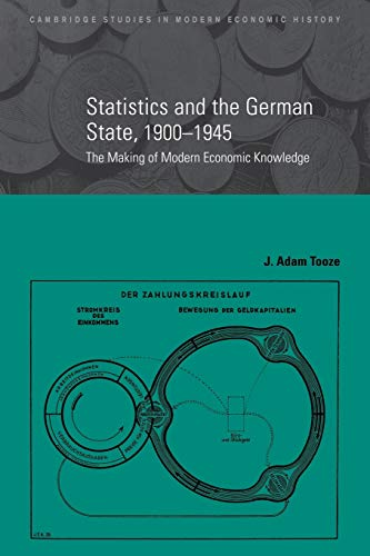 9780521039123: Statistics and the German State, 1900 1945: The Making of Modern Economic Knowledge (Cambridge Studies in Modern Economic History)