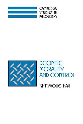 9780521039185: Deontic Morality and Control (Cambridge Studies in Philosophy)