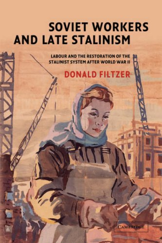 9780521039208: Soviet Workers and Late Stalinism: Labour and the Restoration of the Stalinist System after World War II