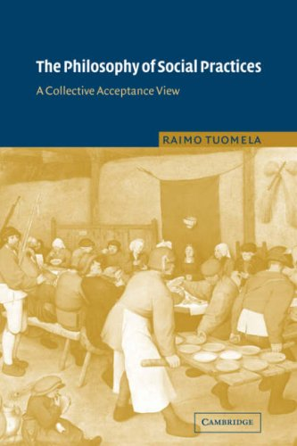 9780521039239: The Philosophy of Social Practices: A Collective Acceptance View