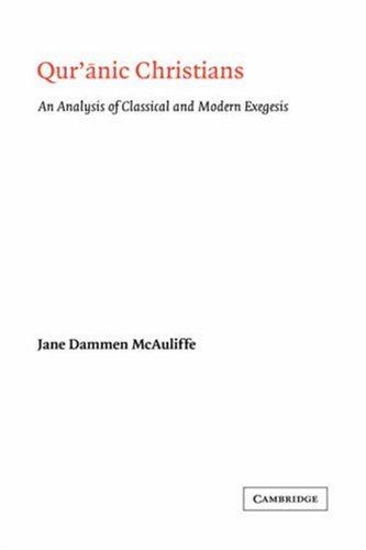 9780521039284: Qur'anic Christians: An Analysis of Classical and Modern Exegesis