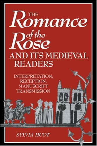 9780521039314: The Romance of the Rose and its Medieval Readers: Interpretation, Reception, Manuscript Transmission (Cambridge Studies in Medieval Literature)