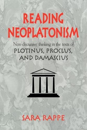 9780521039420: Reading Neoplatonism: Non-discursive Thinking in the Texts of Plotinus, Proclus, and Damascius