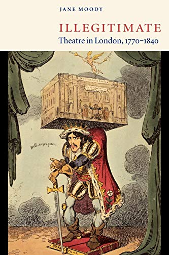 9780521039864: Illegitimate Theatre in London, 1770-1840