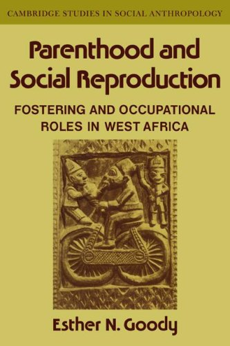 9780521040174: Parenthood and Social Reproduction: Fostering and Occupational Roles in West Africa