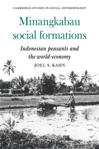 9780521040297: Minangkabau Social Formations: Indonesian Peasants and the World-Economy (Cambridge Studies in Social and Cultural Anthropology)