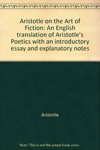 English 101 Essay  Aristotle On The Art Of Fiction An English Translation Of  Aristotles Poetics With People Who Pay To Do School Work also Essays In English  Aristotle On The Art Of Fiction An English  High School Narrative Essay Examples