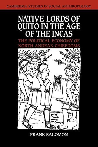 9780521040495: Native Lords of Quito in the Age of the Incas: The Political Economy of North Andean Chiefdoms (Cambridge Studies in Social and Cultural Anthropology)
