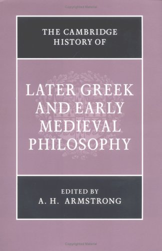 The Cambridge History of Later Greek and Early Medieval Philosophy.: ARMSTRONG, A.H., (ed.),