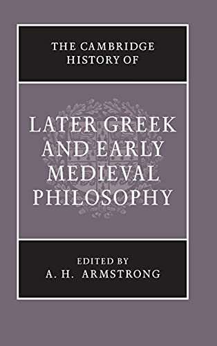 The Cambridge History of Later Greek and Early Medieval Philosophy (Hardcover): A Hilary Armstrong