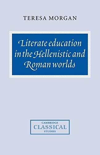 9780521040938: Literate Education in the Hellenistic and Roman Worlds (Cambridge Classical Studies)