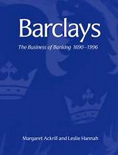 Barclays: The Business of Banking, 1690-1996: Ackrill, Margaret;Hannah, Leslie