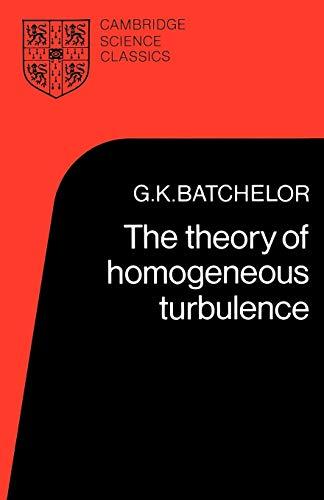 9780521041171: The Theory of Homogeneous Turbulence (Cambridge Science Classics)