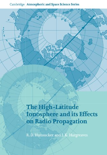 9780521041362: The High-Latitude Ionosphere and its Effects on Radio Propagation (Cambridge Atmospheric and Space Science Series)