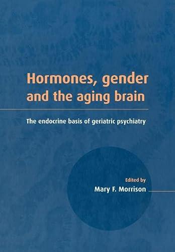 9780521041737: Hormones, Gender and the Aging Brain: The Endocrine Basis of Geriatric Psychiatry