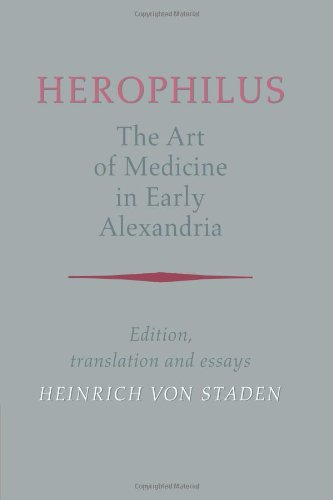 9780521041782: Herophilus: The Art of Medicine in Early Alexandria: Edition, Translation and Essays