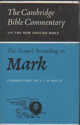 Gospel According to Mark, The: Moule, Charles F.