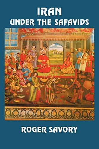 9780521042512: Iran Under the Safavids