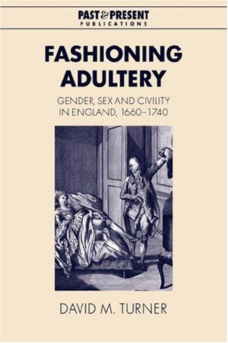 9780521042703: Fashioning Adultery: Gender, Sex and Civility in England, 1660-1740 (Past and Present Publications)