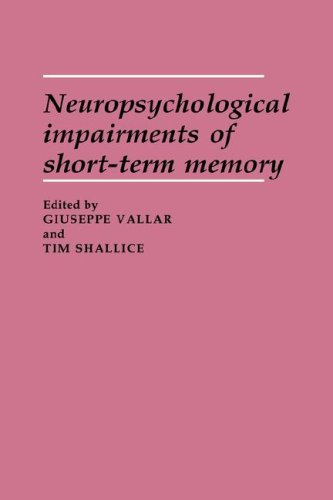 9780521042758: Neuropsychological Impairments of Short-Term Memory