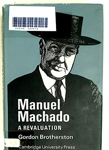 Manuel Machado: A Revaluation: Brotherston, Gordon