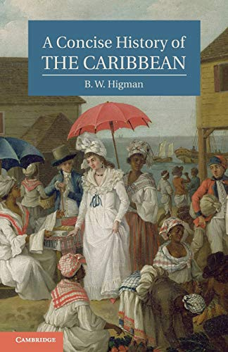 A Concise History of the Caribbean (Cambridge Concise Histories): Higman, B. W.