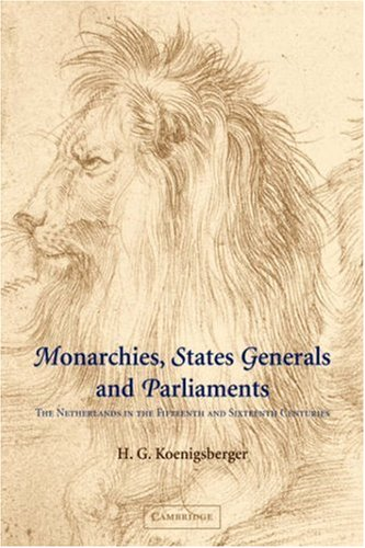 9780521044370: Monarchies, States Generals and Parliaments: The Netherlands in the Fifteenth and Sixteenth Centuries