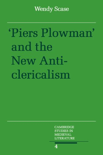 Piers Plowman and the New Anticlericalism (Cambridge Studies in Medieval Literature): Wendy Scase