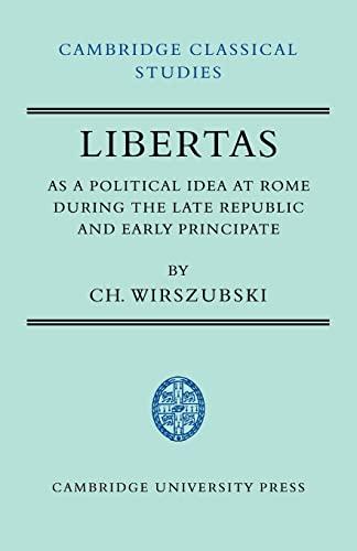 9780521044684: Libertas as a Political Idea at Rome during the Late Republic and Early Principate (Cambridge Classical Studies)