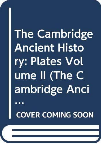 9780521044950: The Cambridge Ancient History: Plates Volume II