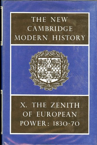9780521045483: The New Cambridge Modern History: Volume 10, The Zenith of European Power, 1830-70: The Zenith of European Power, 1830-70 v. 10