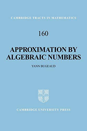 9780521045674: Approximation by Algebraic Numbers (Cambridge Tracts in Mathematics)