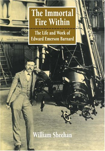 9780521046015: The Immortal Fire Within: The Life and Work of Edward Emerson Barnard