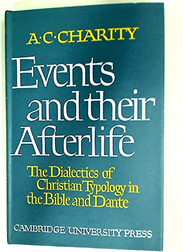 9780521046220: Events and Their Afterlife: The Dialectics of Christian Typology in the Bible and Dante