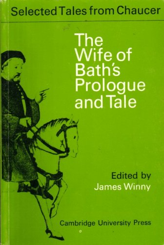 The Wife of Bath's Prologue and Tale (Selected Tales from Chaucer) (0521046300) by Chaucer, Geoffrey; Winny, James